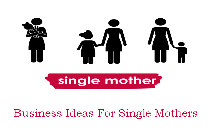 Business ideas for single mothers